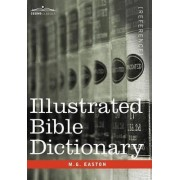 Illustrated Bible Dictionary by M G Easton