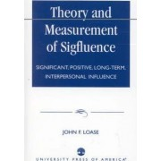 Theory and Measurement of Sigfluence by Dr. John F. Loase
