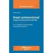 Drept contraventional. Vol. II. Plangeri contraventionale. Contestatii la executare