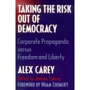 Taking the Risk Out of Democracy by Alex Carey