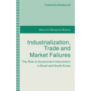 Industrialization, Trade and Market Failures: The Role of Government Intervention in Brazil and South Korea