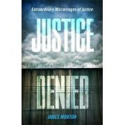 Justice Denied by James Morton