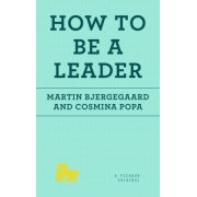 How to Be a Leader