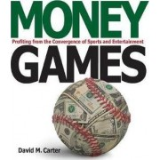Money Games by David M. Carter