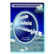 DINCOLO DE LIMITELE NOASTRE BIOLOGICE