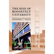 Rise of Roosevelt University by T. L. Gross