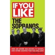 If You Like the Sopranos... by Leonard Pierce