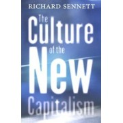 The Culture of the New Capitalism by Richard Sennett