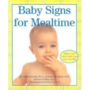Baby Signs for Mealtime by Linda / Goodwyn Acredolo