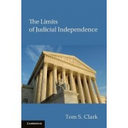 The Limits of Judicial Independence by Tom S. Clark