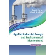 Applied Industrial Energy and Environmental Management by Zoran Morvay