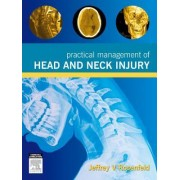 Practical Management of Head and Neck Injury by Jeffrey V. Rosenfeld