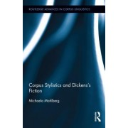 Corpus Stylistics and Dickens's Fiction by Michaela Mahlberg