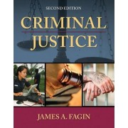 Criminal Justice by James A. Fagin