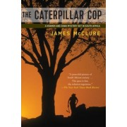 The Caterpillar Cop by James McClure