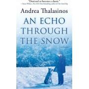 An Echo Through the Snow by Andrea Thalasinos