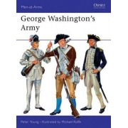 George Washington's Army by Peter Young