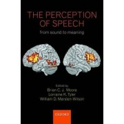 The Perception of Speech by Brian C. J. Moore