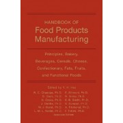 Handbook of Food Products Manufacturing by Y. H. Hui