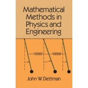 Mathematical Methods in Physics and Engineering by John W. Dettman