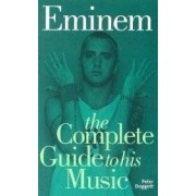 Eminem Complete guide to his mus ISBN:9781844495047