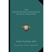 The Syntax of the Confessions of Saint Augustine by Mary Raphael Arts