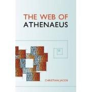 The Web of Athenaeus by Christian Jacob