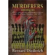 The Murderers Among Us by Bernard Diederich