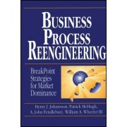 Business Process Reengineering by Henry J. Johansson