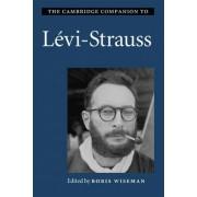 The Cambridge Companion to Levi-Strauss by Boris Wiseman
