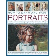 How to Draw and Paint Portraits by Vincent Sarah & Milne Hoggett