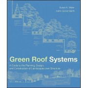 Green Roof Systems by Susan Weiler
