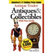Antique Trader Antiques and Collectibles Price Guide 2006 by Kyle Husfloen