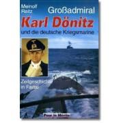 Großadmiral Karl Dönitz und die deutsche Kriegsmarine Reitz Meinolf