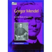 Gregor Mendel and the Roots of Genetics by Edelson