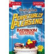 Uncle John's Perpetually Pleasing Bathroom Reader by Bathroom Readers' Institute