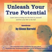 Unleash Your True Potential by Glenn Harrold