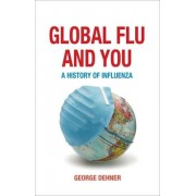 Global Flu and You by George Dehner