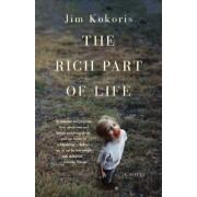 The Rich Part of Life by Jim Kokoris