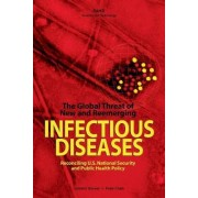 The Global Threat of New and Reemerging Infectious Diseases by Jennifer Brower
