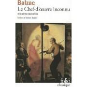 Le chef-d'oeuvre inconnu et autre nouvelles by Honore de Balzac