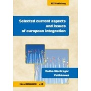 Selected current aspects and issues of european integration(Radka MacGregor Pelikánová)