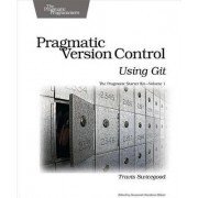Pragmatic Version Control Using Git by Travis Swicegood