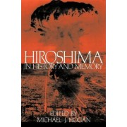 Hiroshima in History and Memory by Michael J. Hogan