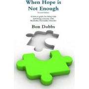 When Hope is Not Enough, Second Edition by Bon Dobbs
