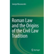 Roman Law and the Origins of the Civil Law Tradition by George Mousourakis