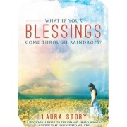 What If Your Blessings Come Through Raindrops? by Laura Story