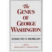 The Genius of George Washington by Edmund S. Morgan