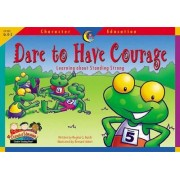 Character Educ Readers Dare to by Creative Teaching Press