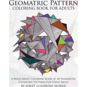Geometric Pattern Coloring Book for Adults by Adult Coloring World
